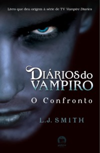 Diários do Vampiro: O Confronto, de L. J. Smith