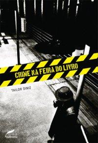 Crime na Feira do Livro, de Tailor Diniz